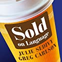 Sold on Language: How Advertisers Talk to You and What this Says about You (       UNABRIDGED) by Julie Sedivy, Greg Carlson Narrated by William Hope