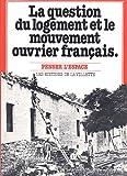 echange, troc Collectif - La Question du logement et le Mouvement ouvrier français