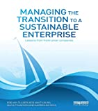 img - for Managing the Transition to a Sustainable Enterprise: Lessons from Frontrunner Companies book / textbook / text book