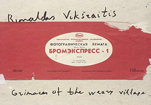 Rimaldas Viksraitis: Grimaces of the Weary Village: Photographs 1976-2006, selected by Martin Parr