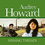 Shining Threads | Audrey Howard