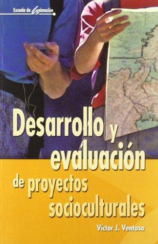 Desarrollo Y Evaluación De Proyectos Socioculturales - 2ª Edición (Escuela de animación)