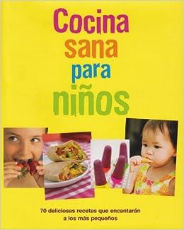cocina sana para ninos healthy cooking for your kids
