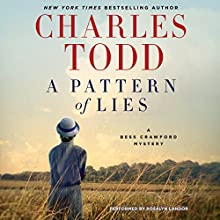 A Pattern of Lies: A Bess Crawford Mystery, Book 7 (       UNABRIDGED) by Charles Todd Narrated by Rosalyn Landor