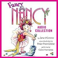 The Fancy Nancy Audio Collection (       UNABRIDGED) by Jane O' Connor Narrated by Chloe Hennessee