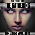 What Zombies Fear 3: The Gathering | Kirk Allmond,Laura Bretz