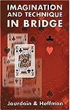 Imagination and Technique in Bridge (Batsford Bridge Books) (0713485647) by Jourdain, Patrick