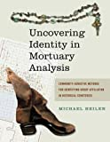 "BOOKS RECEIVED: Michael P Heilen, ""Uncovering Identity in Mortuary Analysis: Community-Sensitive Methods for Identifying Group Affiliation in Historical Cemeteries"" (Left Coast Press, 2012)"