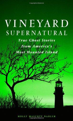 Vineyard Supernatural: True Ghost Stories from America's Most Haunted Island