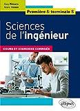Sciences de l'Ingénieur Première & Terminale S Cours et Exercices Corrigés...