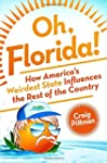 Oh, Florida!: How America's Weirdest...
