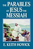 The Parables of Jesus the Messiah (The Life of Jesus the Messiah)
