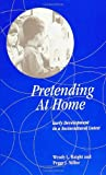 Pretending at Home: Early Development in a Sociocultural Context (Suny Series, Childrens Play in Society)