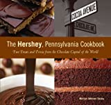 The Hershey, Pennsylvania Cookbook: Fun Treats and Trivia from the Chocolate Capital of the World