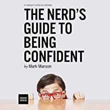 The Nerd's Guide to Being Confident (       UNABRIDGED) by Mark Manson Narrated by Fleet Cooper