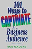 img - for 101 Ways to Captivate a Business Audience book / textbook / text book