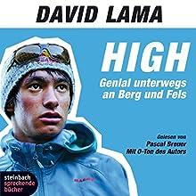 High. Genial unterwegs an Berg und Fels Hörbuch von David Lama Gesprochen von: David Lama, Pascal Breuer