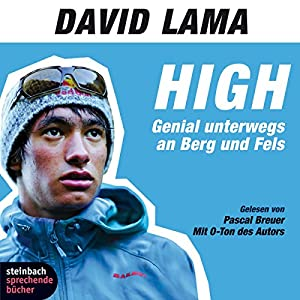 High. Genial unterwegs an Berg und Fels Hörbuch
