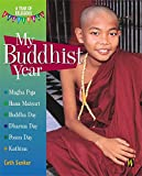 My Buddhist Year (A Year of Religious Festivals)
