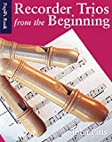 Recorder Trios from the Beginning - pupil's book