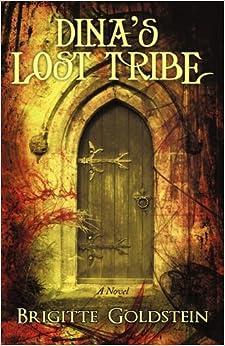 Dina's Lost Tribe: Brigitte Goldstein: 9781450251075