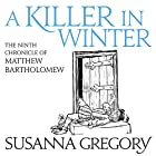 A Killer in Winter: The Ninth Matthew Bartholomew Chronicle Hörbuch von Susanna Gregory Gesprochen von: David Thorpe