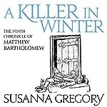 A Killer in Winter: The Ninth Matthew Bartholomew Chronicle | Susanna Gregory