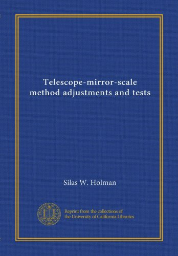 Telescope-Mirror-Scale Method Adjustments And Tests