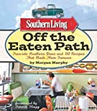 img - for Southern Living Off the Eaten Path: Favorite Southern Dives and 150 Recipes that Made Them Famous (Southern Living (Paperback Oxmoor)) book / textbook / text book