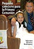 Pequeno Catecismo Para La Primera Comunion (Spanish Edition)