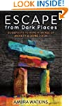Escape from Dark Places: Guideposts t...