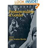 Fundamentalism and Gender by John Stratton Hawley