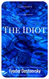 Image of The Idiot: By Fyodor Dostoyevsky : Illustrated