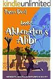 Akhenaten's Alibi - Book 5 of Meredith Pink's Adventures in Egypt: Book 5 of Meredith Pink's Adventures in Egypt