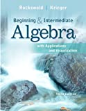 Beginning and Intermediate Algebra with Applications & Visualization Plus NEW MyMathLab with Pearson eText -- Access Card Package (3rd Edition)