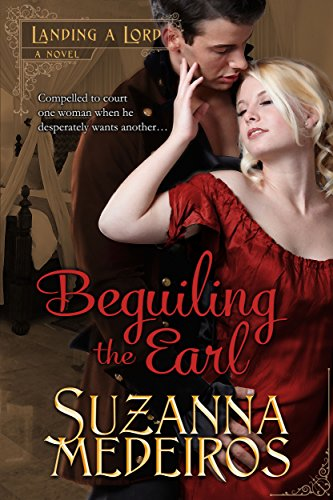 Beguiling the Earl (Landing a Lord Book 2), by Suzanna Medeiros