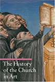 The History of the Church in Art (A Guide to Imagery) (0892369361) by Giorgi, Rosa