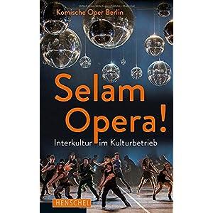Selam Opera!: Interkultur im Kulturbetrieb