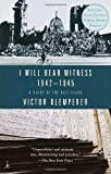I Will Bear Witness 1942-1945: A Diary of the Nazi Years (0375756973) by Victor Klemperer