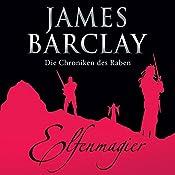 Elfenmagier (Die Chroniken des Raben 6) | James Barclay