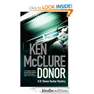 Kindle Book Bargains: Donor (Dr Steven Dunbar 1), by Ken McClure. Publisher: Birlinn (May 1, 2011)