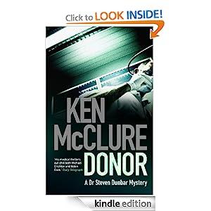 Kindle Book Bargains: Donor (Dr Steven Dunbar 1), by Ken McClure. Publisher: Birlinn (May 1, 2011)