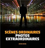 Photo du livre Scènes ordinaires, Photos extraordinaires