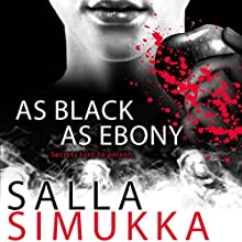 As Black as Ebony (       UNABRIDGED) by Salla Simukka Narrated by Amy MacFadden