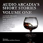 Audio Arcadia's Short Stories - Volume One | Bridget Arregger,John Bunting,Paul Cassidy,Janet Gogerty