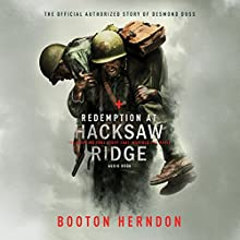 Redemption at Hacksaw Ridge: The Gripping True Story That Inspired the Movie Audiobook by Booton Herndon, Les Spear - prologue, Max Cleveland - foreword Narrated by Chris George