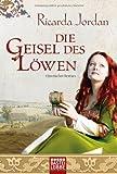 Die Geisel des Löwen: Historischer Roman (Klassiker. Historischer Roman. Bastei Lübbe Taschenbücher)