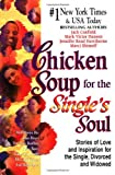 Chicken Soup for the Single's Soul: Stories of Love and Inspiration for the Single, Divorced and Widowed (Chicken Soup for the Soul) (1558747079) by Canfield, Jack
