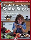 Health Hazards of White Sugar (Natural Health Guide) (Alive Natural Health Guides)