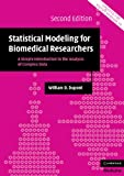 Statistical Modeling for Biomedical Researchers: A Simple Introduction to the Analysis of Complex Data (Cambridge Medicine)